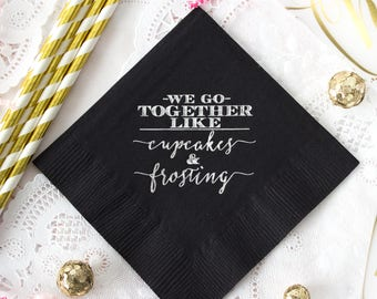 Personalized Napkins, Wedding Napkins, Bridal Shower, We Go Together Like Cupcakes & Frosting, Cupcake Wedding, Dessert Bar, Cupcake Napkins