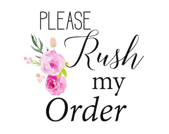 Rush Order Fee **Contact me prior to placing a rush order**