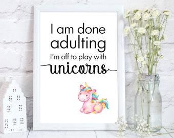 unicorn room decor for teens, unicorn art print, unicorn gifts for girls, watercolour unicorn print, I am done adulting