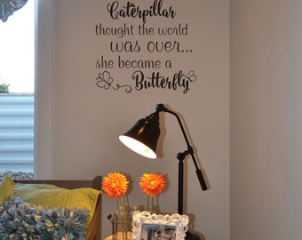 Just when the caterpillar thought the world was over she became a butterfly decal vinyl wall sticker BC766