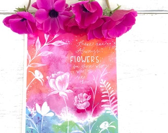 """Inspirational Art Print """"Always Flowers"""" / 8.5x11 inch art print / Colorful home decor / whimsical home decor / gift for her / Floral Art"""