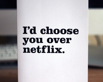Love card / I'd choose you over Netflix