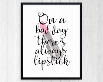 PRINTABLE ART, There's Always Lipstick, Art For Women, Motivational Poster, Inspirational Quote, Black and White, Wall Art, Feminine Art