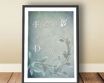 Follow your dreams, Digital download, instant download, printable art, quote, dream quote, poster, wall art, motivational, nursery art