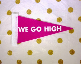 We Go High - Michelle Obama Quote - Feminist Gift - Feminist Pennant - Michelle Obama Art - Mini Pennants - Anti Trump - When They Go Low