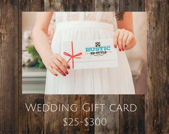Rustic restyle Shop Gift Certificate, Available in 25-300 dollar amounts, Perfect last min gift, wedding gift for family, Bride and groom
