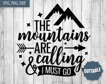 Mountains quote cut file, the mountains are calling and I must go svg cut files, outdoors hiking svg for cricut, silhouette, commercial use