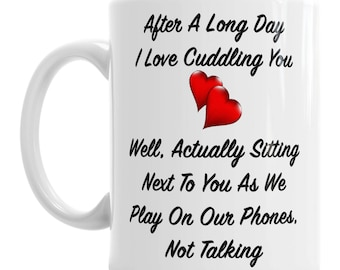 Love Cuddling You, Well Sitting Next To You Mug Tea Coffee Cup Valentine