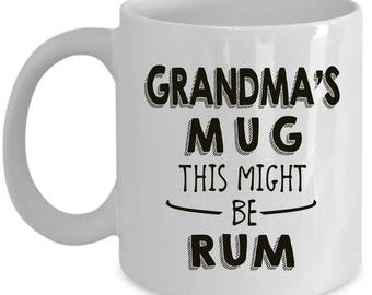 Funny Gift For Grandma - This Might Be Rum - Grandparent Grandmother Home Office Alcohol Coffee Cup Mug