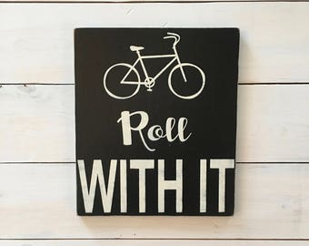 Roll With It Hand Painted Sign with Bike