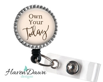 Own Your Today ID Badge Reel, Badge Holder with quote