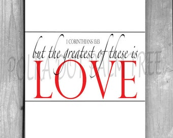 INSTANT DOWNLOAD But The Greatest Of These Is Love 1 Corinthians 13 Bible Verse Scripture Word Art Printable
