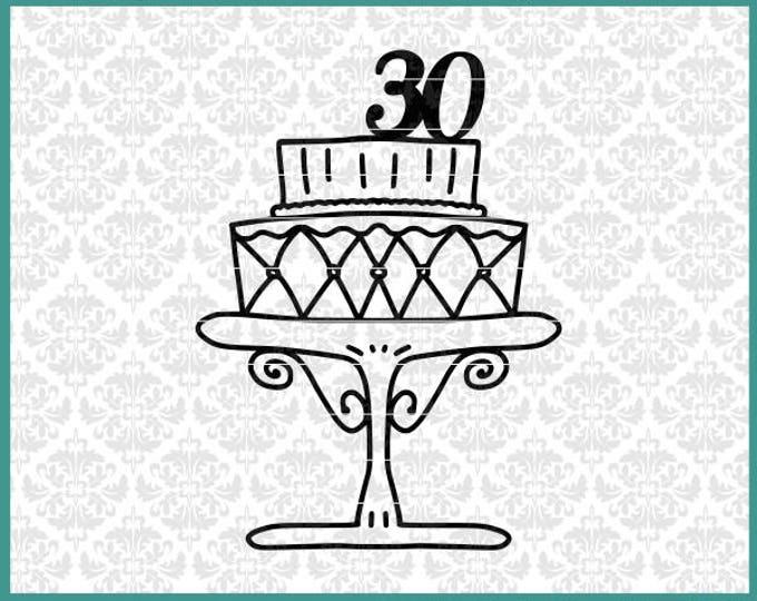 Turning 30 svg, 30th birthday svg, Birthday Cake Svg, Big 30 svg, dirty 30 svg, 30th Anniversary svg, 30th Birthday shirt svg, Cricut