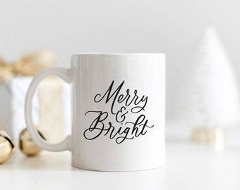 Merry & Bright Calligraphy Mug | Holiday | Christmas | Gift