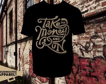 Take The Money & Run T-Shirt