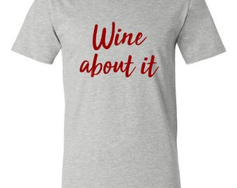 Wine About It Softstyle V-Neck Tee, Weekend Tee, Wine Drinking Tee