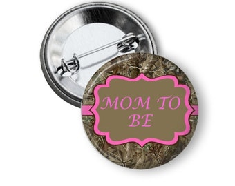 Camoflauge Baby Shower Button - Mom To Be Button - Mom To Be Pin - Camo Baby Shower - Hunting Baby Shower - Camo Mom To Be Pin - Mommy To Be