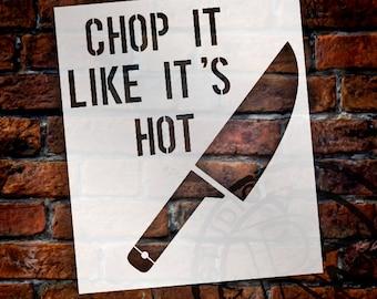 """Chop It Like It's Hot Stencil - 8.5"""" x 10"""" - STCL1503_1 - by StudioR12"""