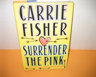 """1990 First Edition """"SURRENDER THE PINK"""" By Carrie Fisher, Hardback"""