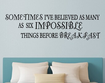 Alice In Wonderland Inspired Six Impossible Things Quote Wall Vinyl Decal disney literature quote inspiring sometimes I believe