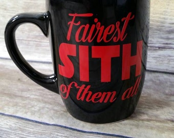 Fairest SITH of them all mug, Star Wars mug, coffee cup, tea cup, rebel, geek mug, nerd gift, Death star, Fandom, Villain