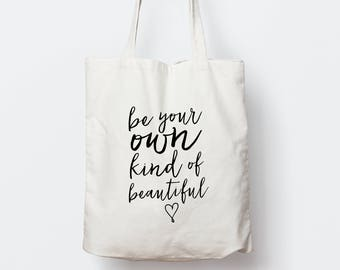 Be Your Own Kind Of Beautiful tote bag, Typography tote bag, gift, Inspirational tote bag, canvas tote bag