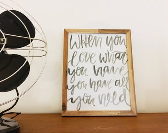 When You Love What You Have brush calligraphy quote