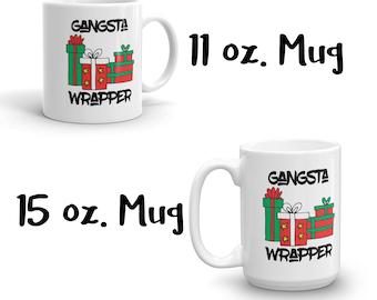 Gangsta Wrapper Mug, Holiday Mug, Christmas Mug, Holiday Gift, Gag Gift, White Elephant, Gift Exchange, Gift for Teacher, Boss Gift