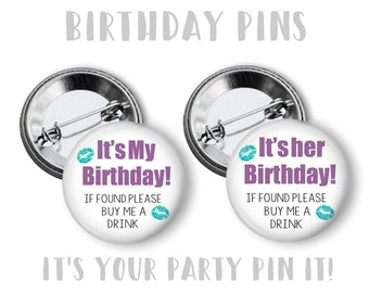 It's My Birthday Party Favors 2.25 inch pinback button or flatback button, pin badge, Lapel Pin,  Birthday Girl Button