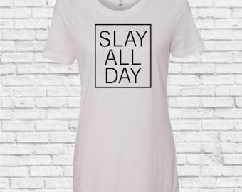 Slay ALL DAY, tshirt. Slay all day tshirt, Women's slay tshirt