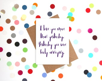 Funny Valentine's Day Card, Funny Anniversary Card, Funny  Card, Funny love card, Funny card: Love you more than yesterday