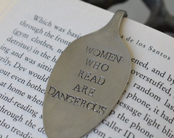 Hand Stamped Upcycled Spoon Bookmark*Women Who Read Are Dangerous*Unique Bookmarks*Spoon Bookmarks