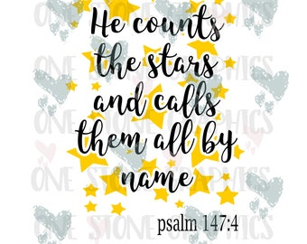 He counts the stars and call them all by name svg,baby svg,religious svg,stars,star svg,star svg file,stencil svg file,cricut svg file,stars