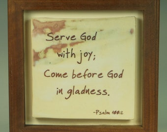 Serve God with Joy; Come Before God in Gladness - Ceramic Tile