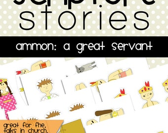 Scripture Story Ammon a Great Servant, Ammon a Great Servant, Book of Mormon Story, FHE, Primary, Faith, Obedience, Service