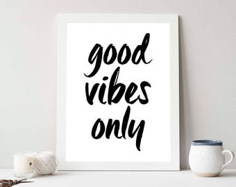 Good Vibes Only, Black and White Wall Decor, Bedroom Wall Decor, Wall Decoration, Office Wall Decor, Dorm Room Decor, INSTANT DOWNLOAD