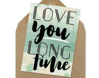 love you long time card | A6