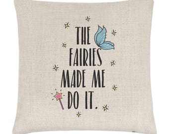 The Fairies Made Me Do It Linen Cushion Cover