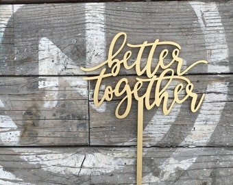 """SALE Better Together Wedding Cake Topper 6"""" inches, Unique Cake Topper, Rustic Cake Topper, Wedding Cake Toppers, Wood Toppers"""