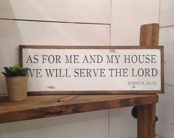 "AS FOR ME And My House We Will Serve The Lord 8""x24"" sign 
