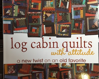 Log Cabin Quilts with Attitude Sharon V. Rotz