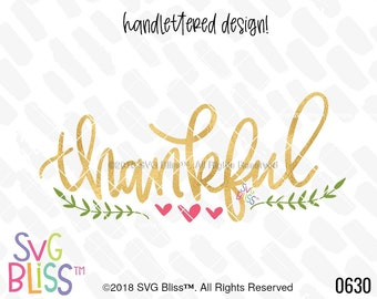 Thankful SVG DXF, Thanksgiving, Gratitude, Blessed, Grateful, Hand lettered, Original Cutting File Design for Cricut & Silhouette