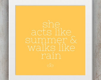 She Acts Like Summer & Walks Like Rain - Printable Quote