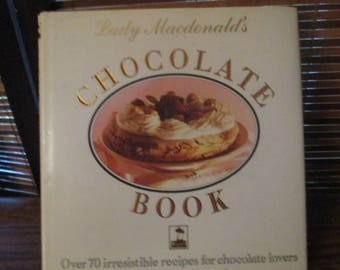 Lady McDonalds Chocolate Book - 70 Irresistible Recipes for Chocolate Lovers (1988)