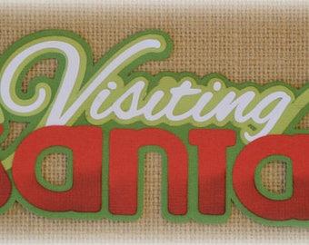Paper Piecing Visiting Santa Premade Scrapbooking Embellishment Christmas Title