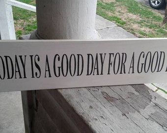 Fixer upper, Today is a good day for a good day, stenciled wood sign