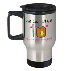 Dirty Valentine Coffee Mug | I'M Like Butter, You Can Spread Me Everytime | Lovepop | Love Actually | Love You More Sign | Coffee Lover Gift