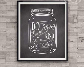 Printable Chalkboard Art 8 x 10 - Do Something Kind - Home Decor Poster Typography Chalkboard Art Print