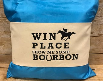Show me show bourbon Derby pillow wrap, Kentucky Derby decor, Win Place Show