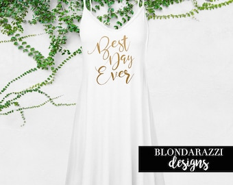 Best Day Ever Dress for the Bride Getting Ready of Wedding Day Outfit